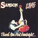 Samson Thank You And Goodnight... (Live)