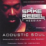 Spike Rebel Messiah Acoustic Soul