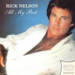 Rick Nelson All My Best