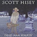 Scott Hisey Dead Man Walkin'