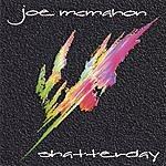 Joe McMahon Shatterday