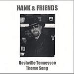 Hank & Friends The Nashville Tennessee Theme Song
