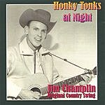 Jim Champlin Honky Tonks At Night