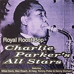 Charlie Parker's All Stars Royal Roost Bop