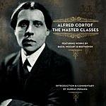 Alfred Cortot Alfred Cortot: The Master Classes