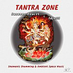Suzanne Doucet & Tajalli Tantra Zone: Shamanic Drumming And Ambient Space Music