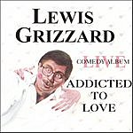 Lewis Grizzard Addicted To Love (Live)