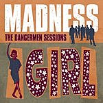 Madness The Dangermen Sessions: Girl Why Don't You?