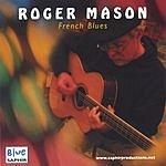 Roger Mason French Blues