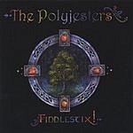 Polyjesters Fiddlestix!