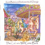 Janet Bates & Instruments Of Change The Colours Will Come Back