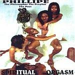 Phillipe Spiritual Orgasm