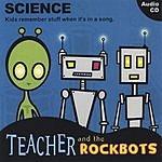 Teacher & The Rockbots Science