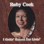 Ruby Cook I Gotta' Reason For Livin'