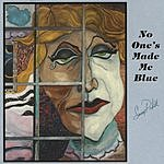 Sandy Pickett No One's Made Me Blue