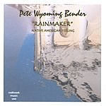 Pete 'Wyoming' Bender Rainmaker