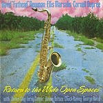 David 'Fathead' Newman Return To The Wide Open Spaces: Live At The Caravan Of Dreams