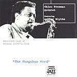 Chico Freeman Quintet The Unspoken Word (Recorded Live At Ronnie Scott's Club)