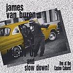 James Van Buren Hurry Up And Slow Down!