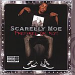 Scarelly Moe Prepared Or Not (Parental Advisory)