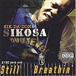 Sik Da Don Sikosa 2190 Days & Still Breathin' (Parental Advisory)