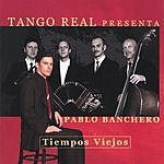 Tango Real Tiempos Viejos