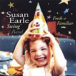 The Susan Earle Swing Band Fresh & Familiar