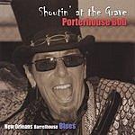 Porterhouse Bob Shoutin' At The Grave