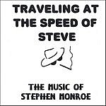 Stephen Monroe Traveling At The Speed Of Steve