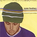 Ryan Toohey Space In Your Stride