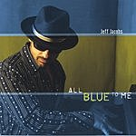 Jeff Jacobs All Blue To Me