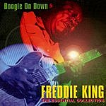 Freddie King Boogie On Down: The Essential Collection, Vol.1