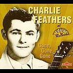 Charlie Feathers Gone, Gone, Gone