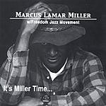 Marcus L. Miller It's Miller Time