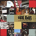 Oval Opus Live From The 20th Century Theatre