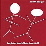 Silent Tongue Everybody's Scared Of Being Vulnerable EP