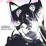 Midlake Balloon Maker