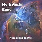 Mark Austin Band Moongliding On Mars