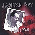 Jasiyah Bey I Miss You
