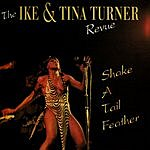 The Ike & Tina Turner Revue Shake A Tail Feather