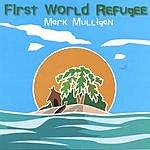 Mark Mulligan First World Refugee