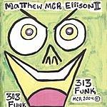 Matthew MCR Ellison II 313 FUNK