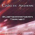 Galactic Anthems Subterranean Transit