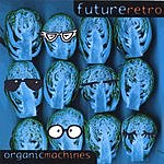 Futureretro Organic Machines