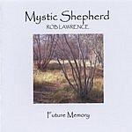 Rob Lawrence Mystic Shepherd, Future Memory