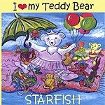 StarFish I Love My Teddy Bear