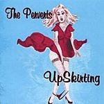 The Perverts UpSkirting