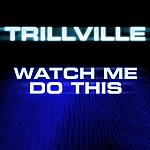 Trillville Watch Me Do This (Single)