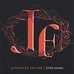 Irvin Evans Jonathan Factor
