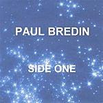 Paul Bredin Side One